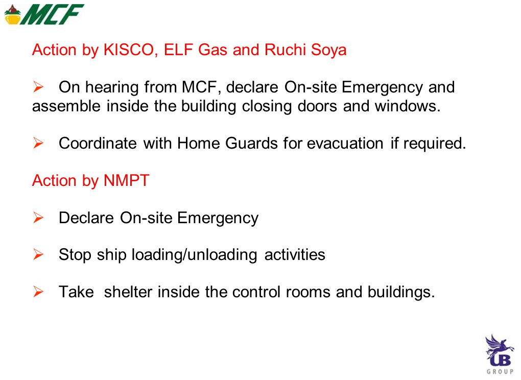 Action by KISCO, ELF Gas and Ruchi Soya  On hearing from MCF, declare On-site Emergency and assemble inside the building closing doors and windows.