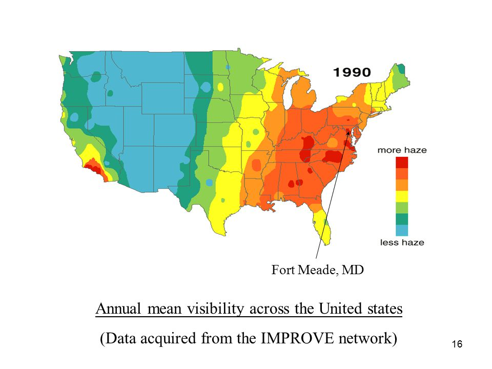 16 Annual mean visibility across the United states (Data acquired from the IMPROVE network) Fort Meade, MD