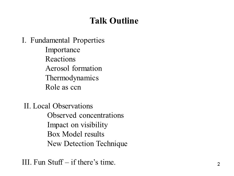 2 Talk Outline I.