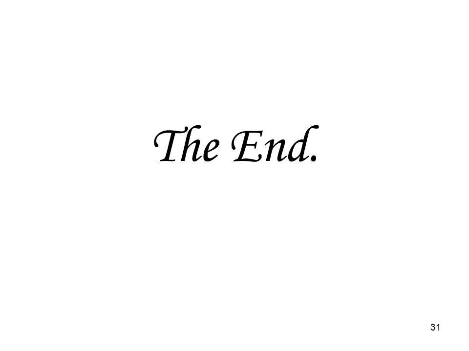31 The End.