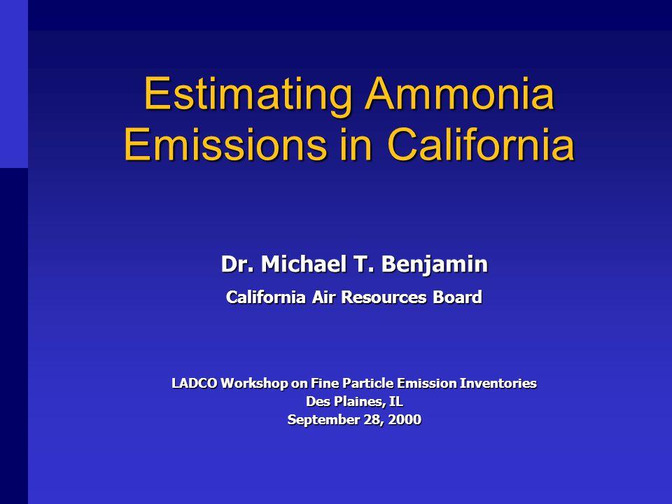 Estimating Ammonia Emissions in California Dr.Michael T.