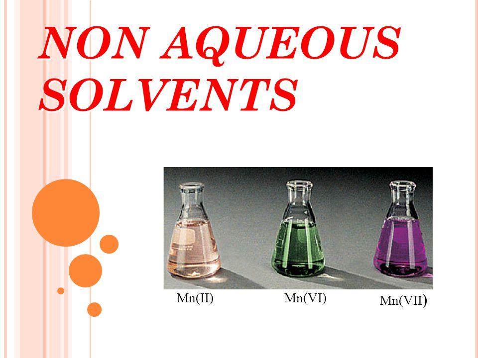 NON AQUEOUS SOLVENTS Mn(II)Mn(VI) Mn(VII )
