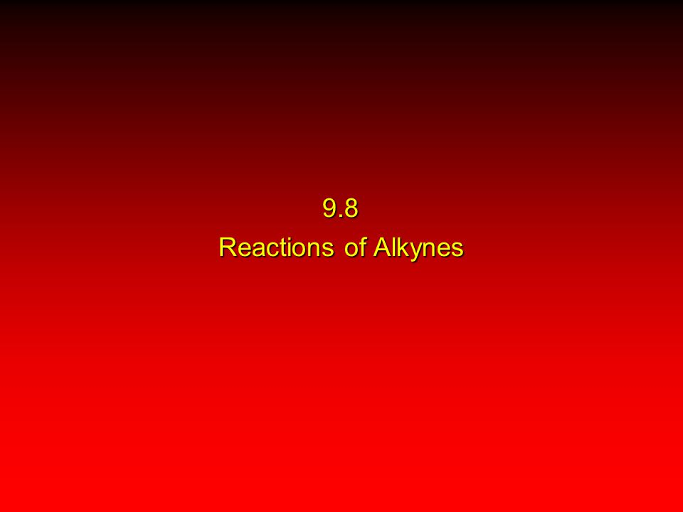 9.8 Reactions of Alkynes