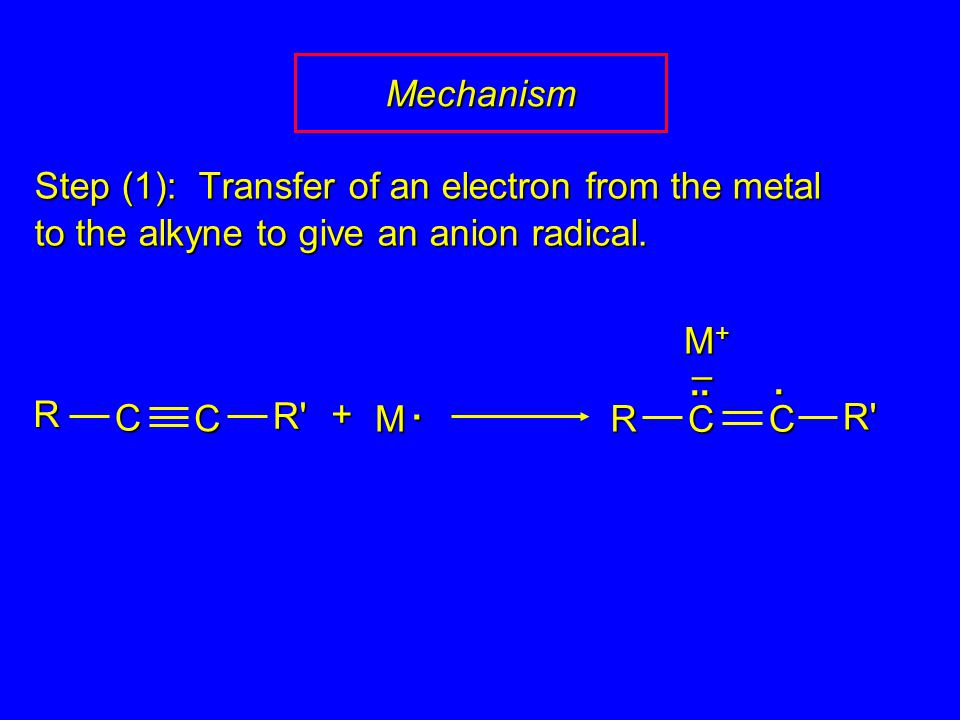 Step (1): Transfer of an electron from the metal to the alkyne to give an anion radical.