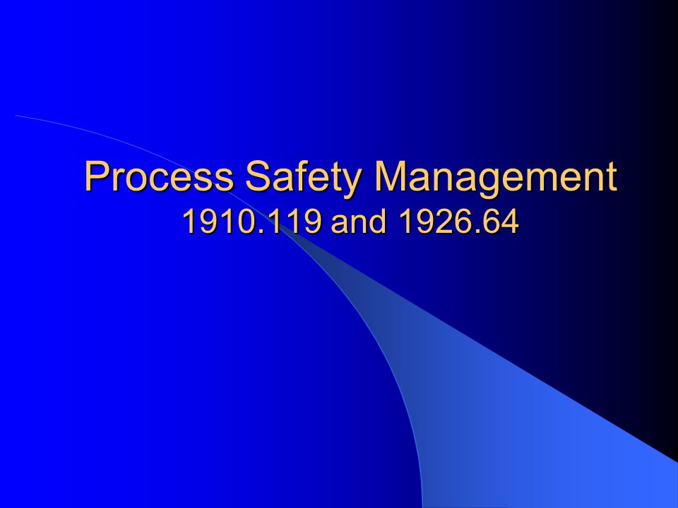 Process Safety Management 1910.119 and 1926.64