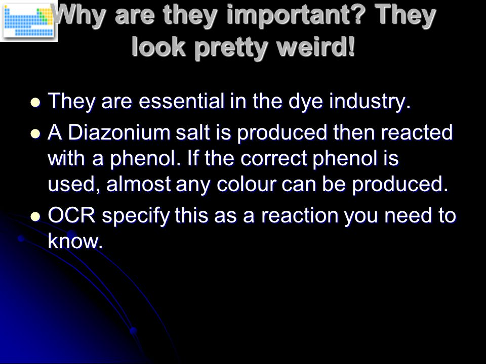 Why are they important. They look pretty weird. They are essential in the dye industry.