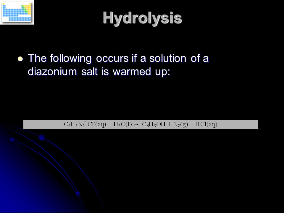 Hydrolysis The following occurs if a solution of a diazonium salt is warmed up: The following occurs if a solution of a diazonium salt is warmed up: