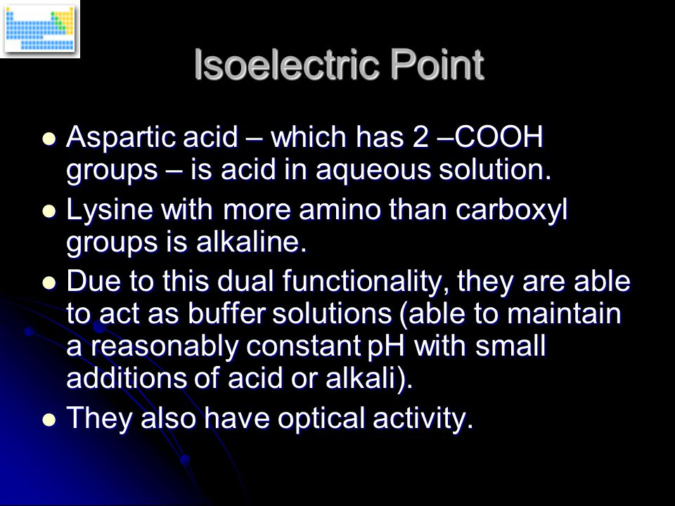Isoelectric Point Aspartic acid – which has 2 –COOH groups – is acid in aqueous solution.