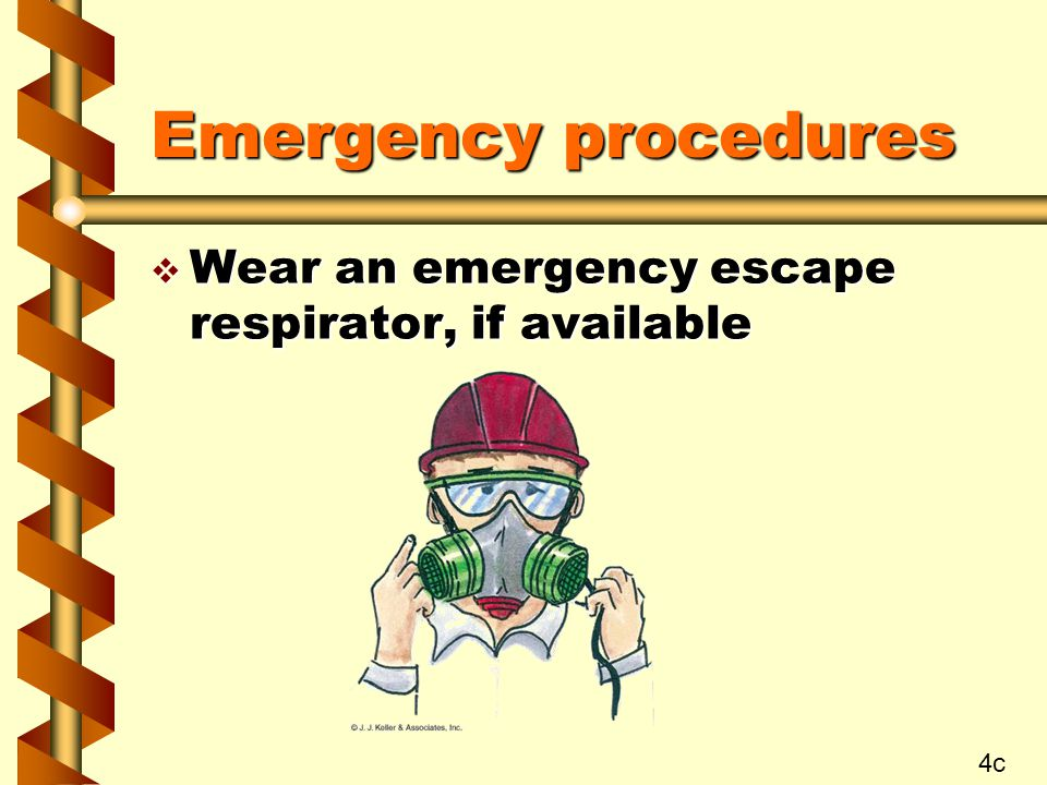 Emergency procedures v Wear an emergency escape respirator, if available 4c