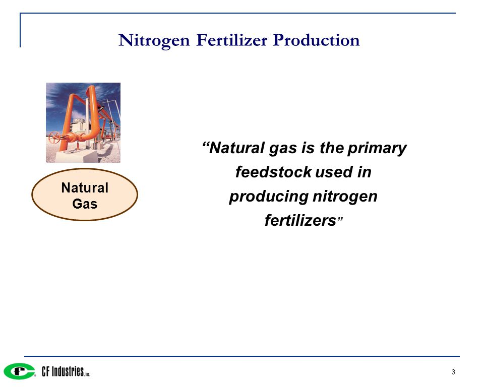 "3 Nitrogen Fertilizer Production Natural Gas ""Natural gas is the primary feedstock used in producing nitrogen fertilizers """