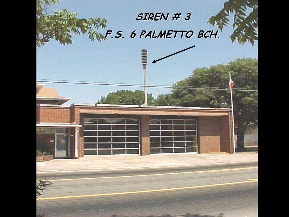 SIREN # 3 F.S. 6 PALMETTO BCH.