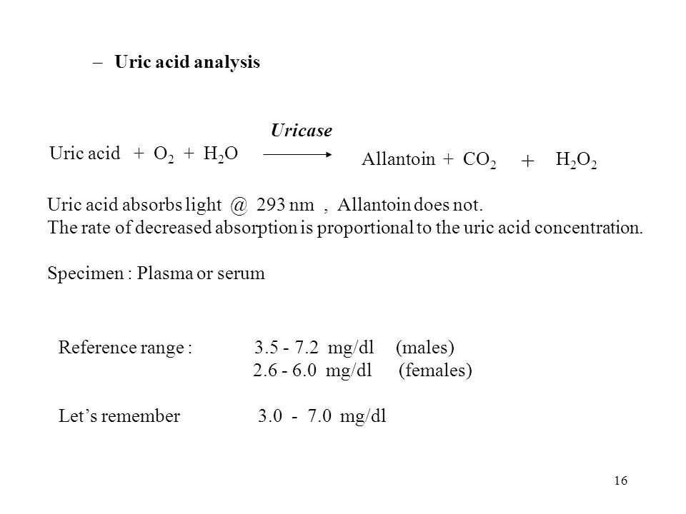 16 –Uric acid analysis Uric acid + O 2 + H 2 O Allantoin + CO 2 Uricase Uric acid absorbs light @ 293 nm, Allantoin does not. The rate of decreased ab