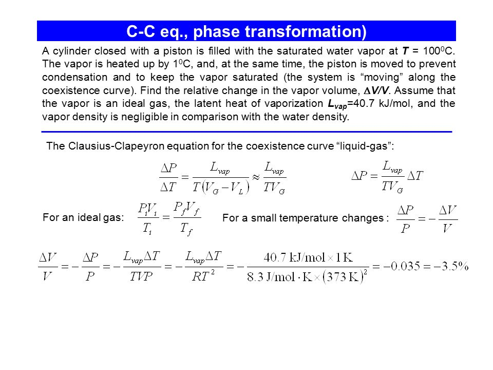C-C eq., phase transformation) A cylinder closed with a piston is filled with the saturated water vapor at T = 100 0 C. The vapor is heated up by 1 0