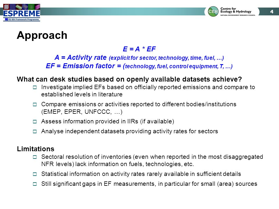 4 Approach What can desk studies based on openly available datasets achieve?  Investigate implied EFs based on officially reported emissions and comp