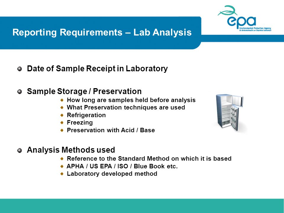 Reporting Requirements – Lab Analysis Date of Sample Receipt in Laboratory Sample Storage / Preservation How long are samples held before analysis Wha
