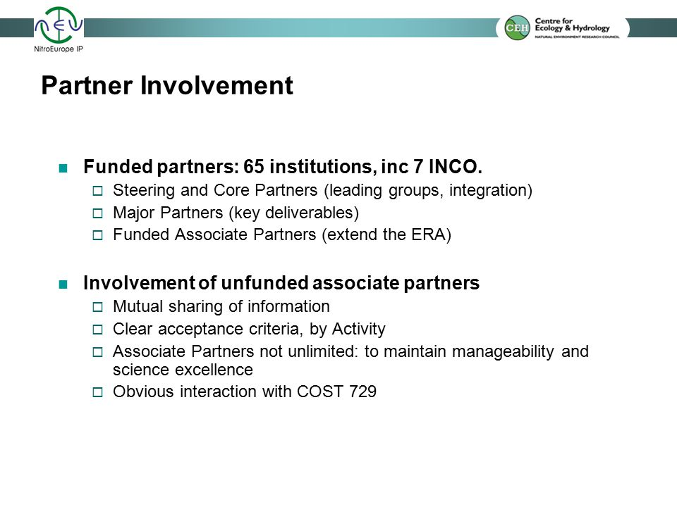 Partner Involvement Funded partners: 65 institutions, inc 7 INCO.