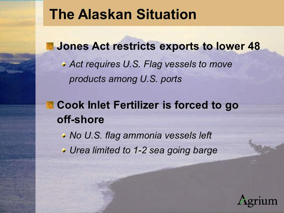 Jones Act restricts exports to lower 48 Act requires U.S.