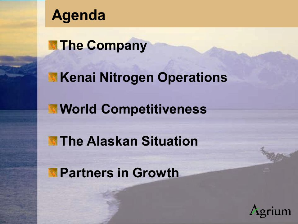 The Company Kenai Nitrogen Operations World Competitiveness The Alaskan Situation Partners in Growth Agenda