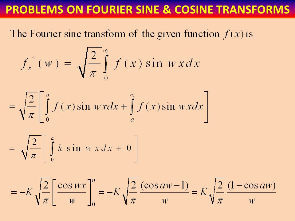 PROBLEMS ON FOURIER SINE & COSINE TRANSFORMS