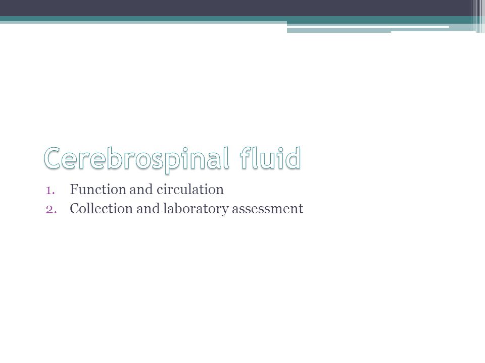1.Function and circulation 2.Collection and laboratory assessment