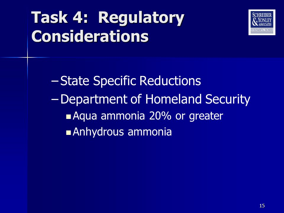 15 Task 4: Regulatory Considerations –State Specific Reductions –Department of Homeland Security Aqua ammonia 20% or greater Anhydrous ammonia