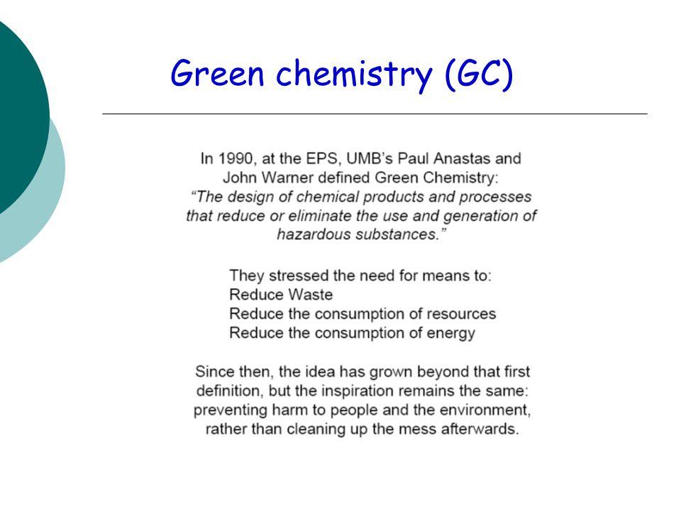 Green chemistry (GC)