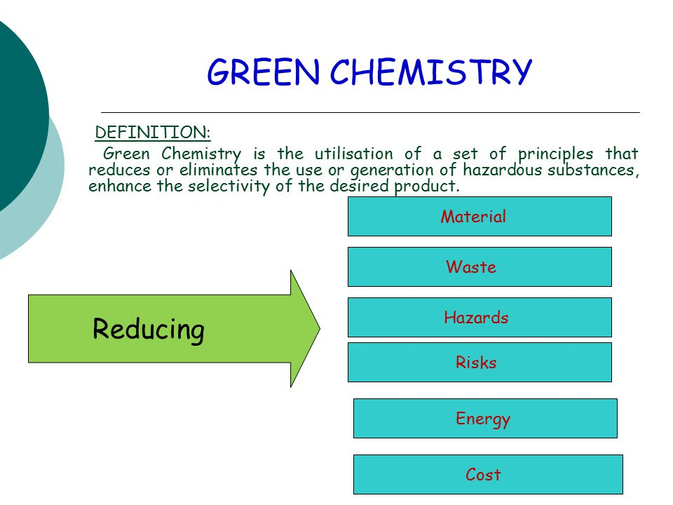 DEFINITION: Green Chemistry is the utilisation of a set of principles that reduces or eliminates the use or generation of hazardous substances, enhance the selectivity of the desired product.