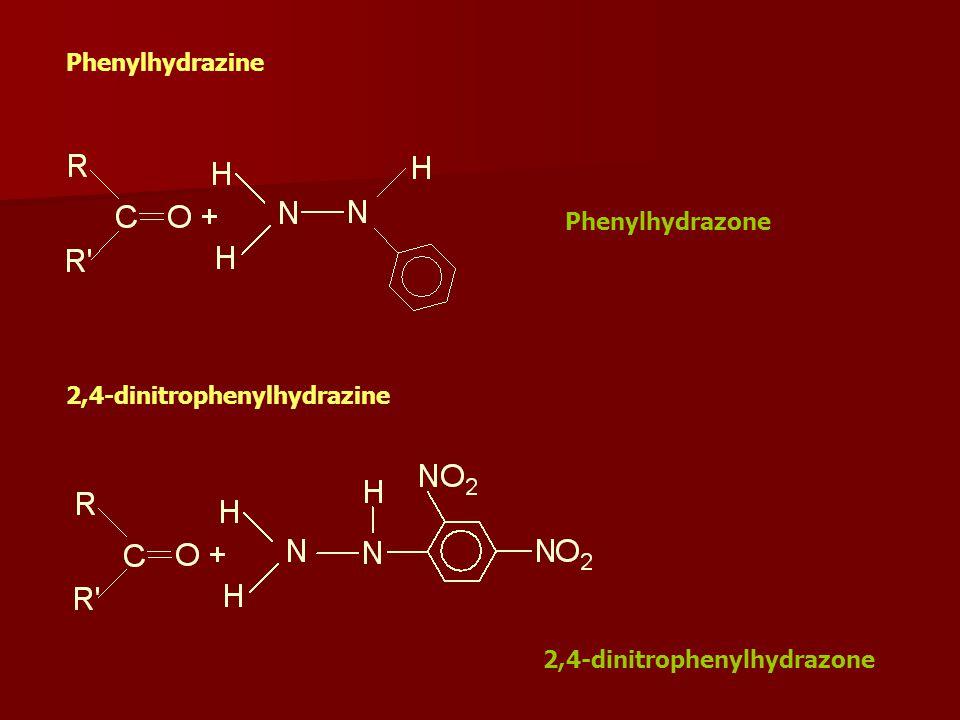 Phenylhydrazine 2,4-dinitrophenylhydrazine 2,4-dinitrophenylhydrazone Phenylhydrazone