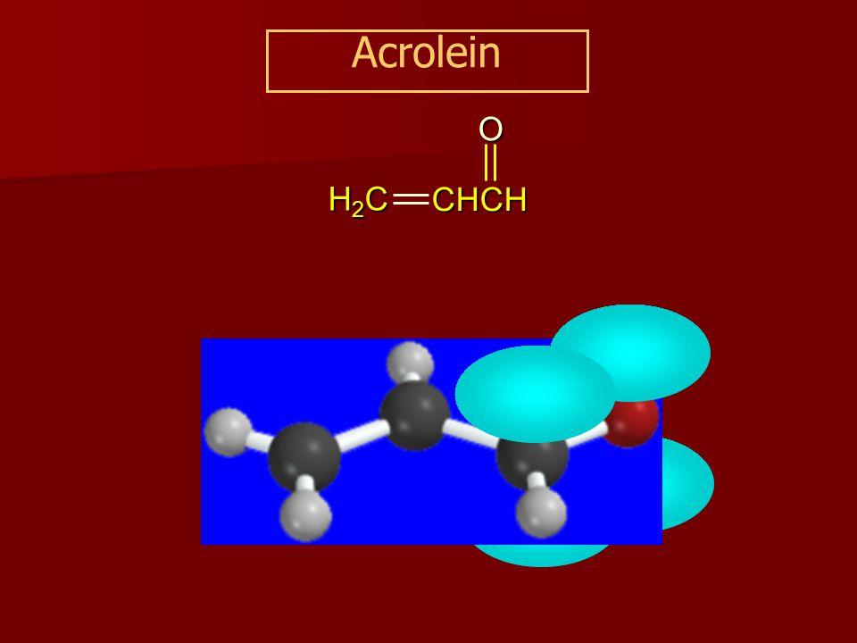 H2CH2CH2CH2C CHCHO Acrolein