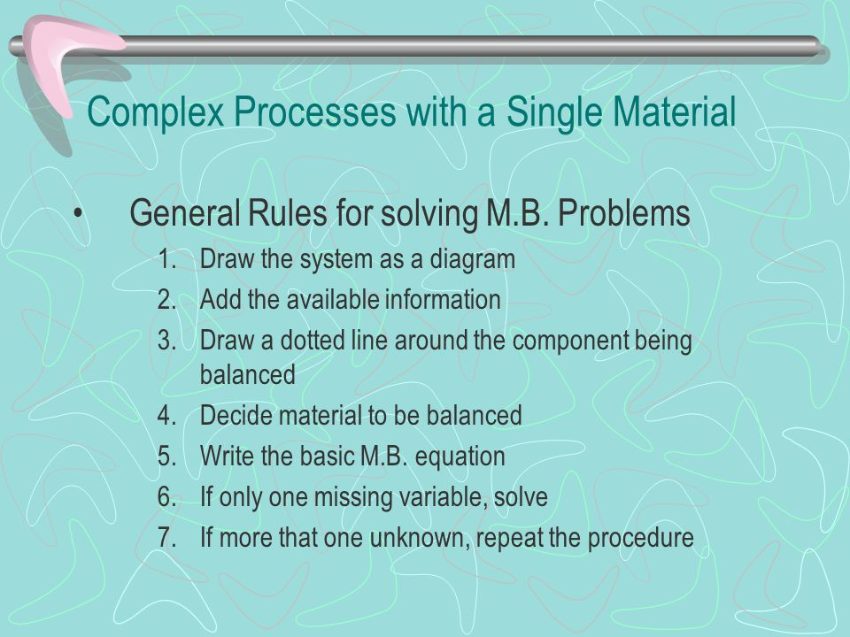Complex Processes with a Single Material General Rules for solving M.B.