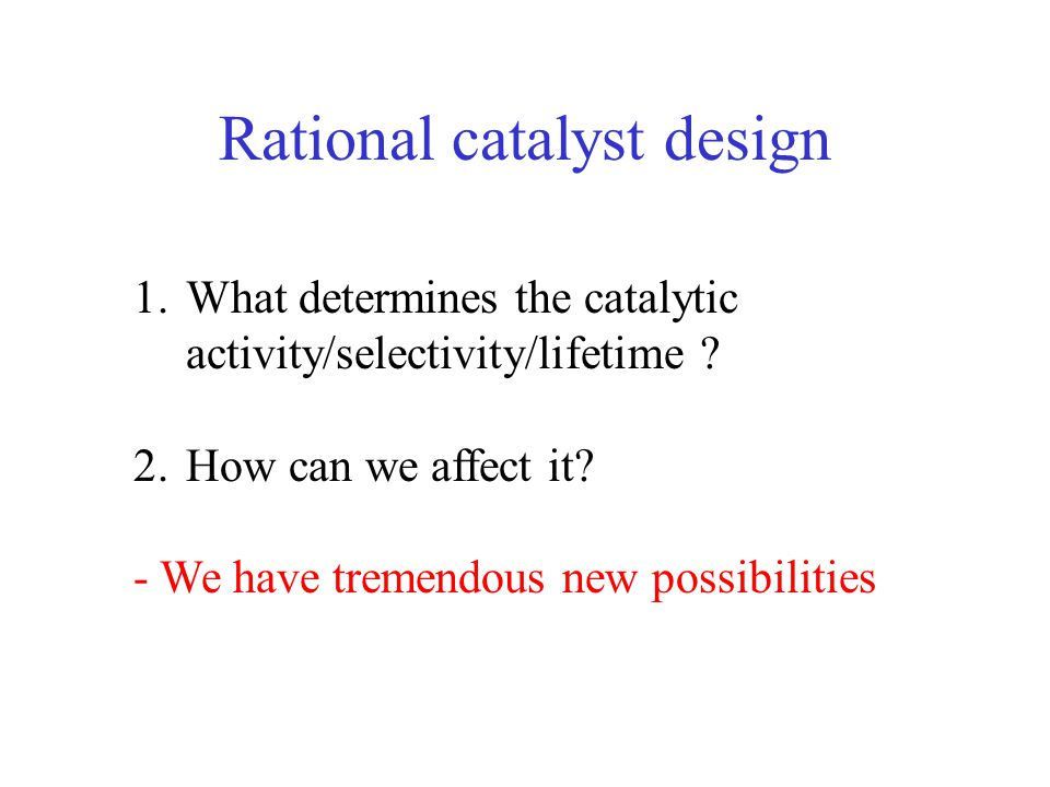 Using DFT calculations in the search of prospective catalysts H.