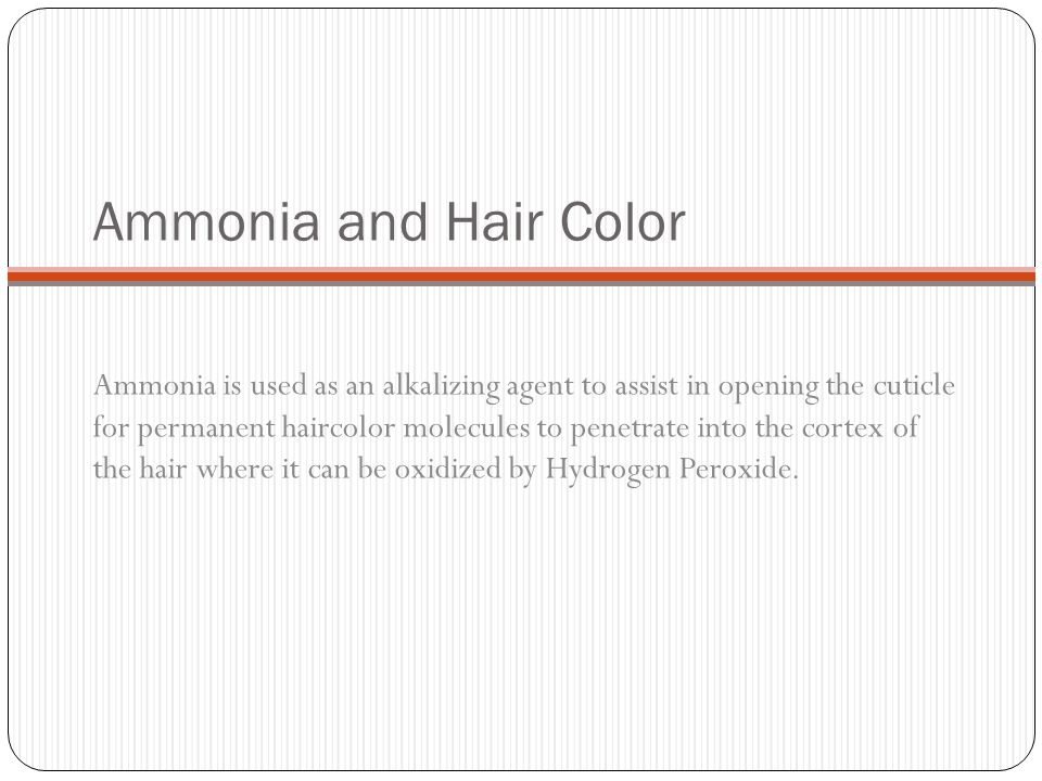 Ammonia and Hair Color Ammonia is used as an alkalizing agent to assist in opening the cuticle for permanent haircolor molecules to penetrate into the