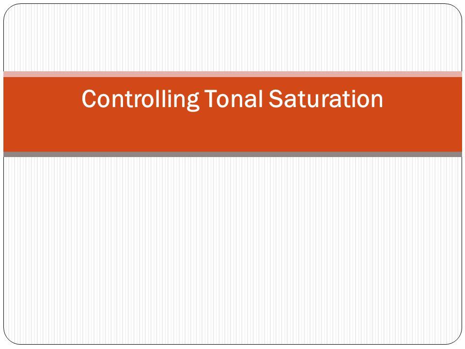 Controlling Tonal Saturation