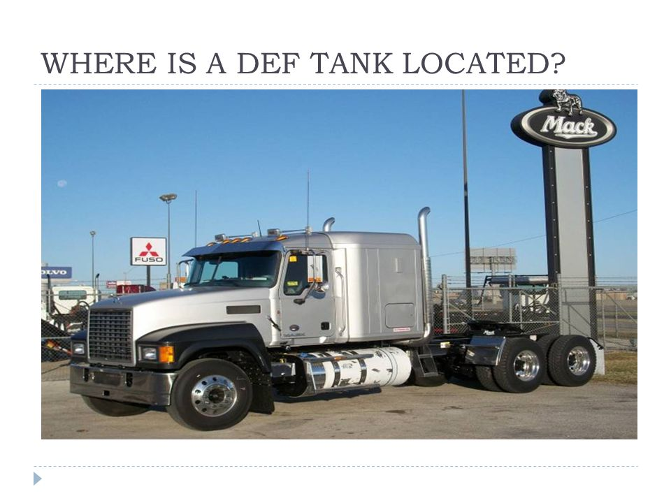 WHERE IS A DEF TANK LOCATED?