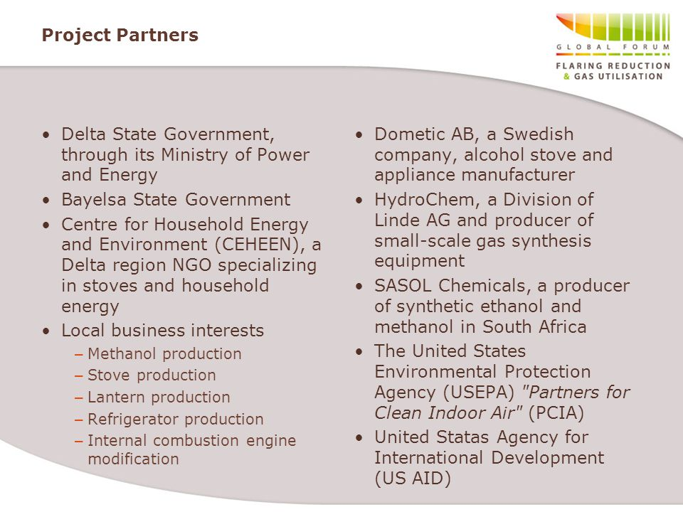 Project Partners Delta State Government, through its Ministry of Power and Energy Bayelsa State Government Centre for Household Energy and Environment