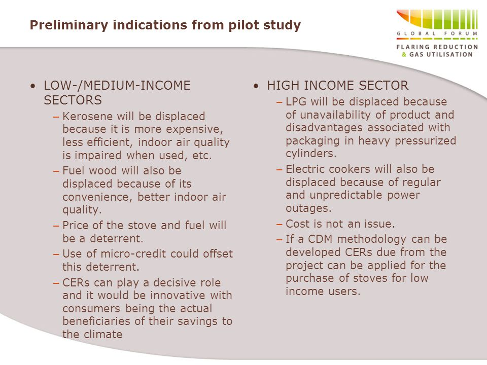 Preliminary indications from pilot study LOW-/MEDIUM-INCOME SECTORS – Kerosene will be displaced because it is more expensive, less efficient, indoor