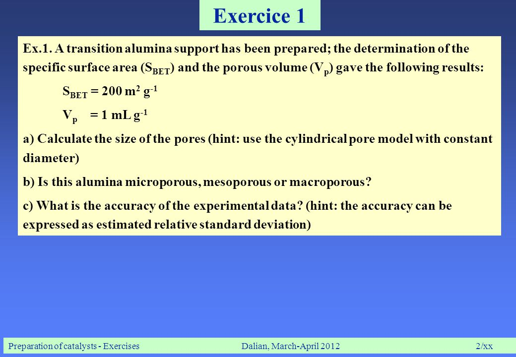 Preparation of catalysts - ExercisesDalian, March-April 20122/xx Exercice 1 Ex.1.