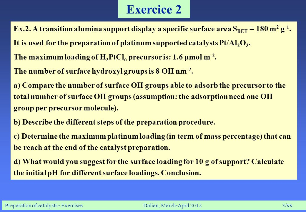 Preparation of catalysts - ExercisesDalian, March-April 20124/xx Exercice 3 Ex.3.