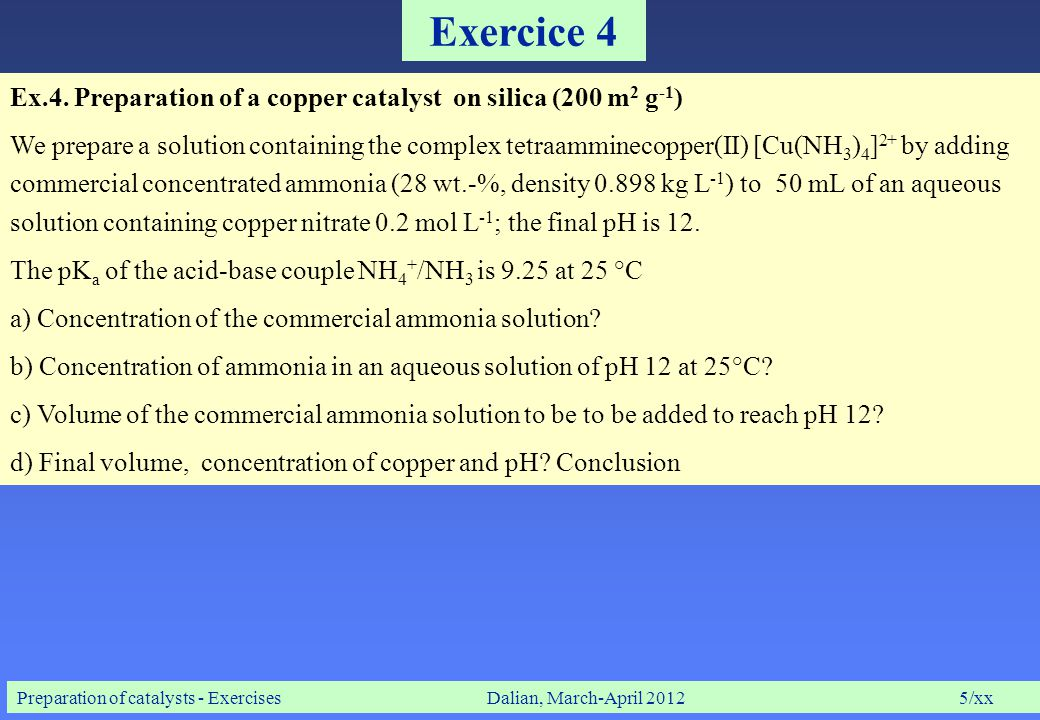 Preparation of catalysts - ExercisesDalian, March-April 20126/xx Exercice 4 (cont'd) Ex.4.