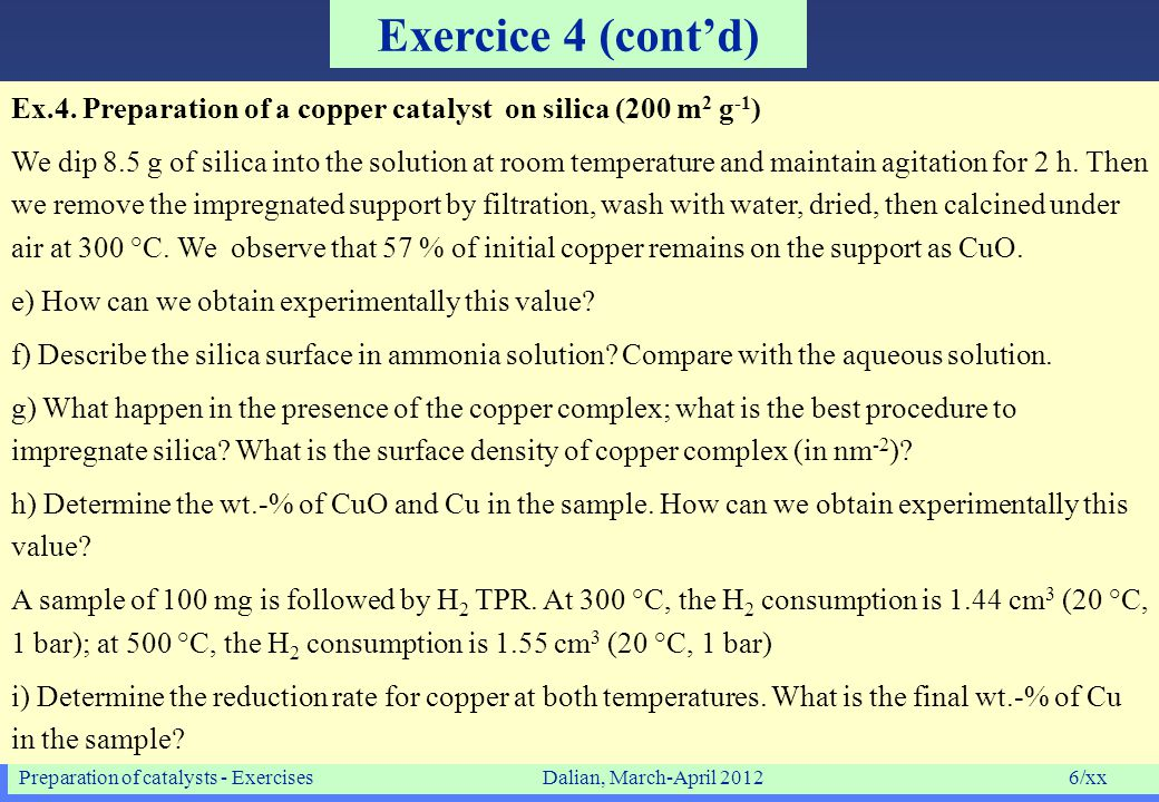 Preparation of catalysts - ExercisesDalian, March-April 20127/xx Exercice 5 Ex.5.