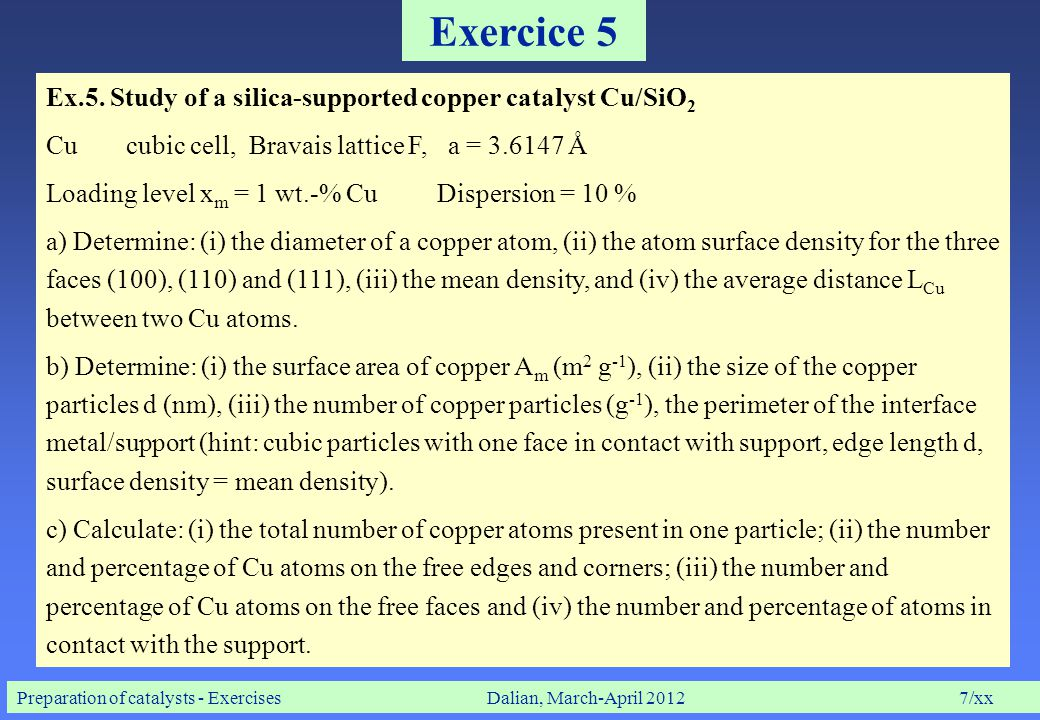 Preparation of catalysts - ExercisesDalian, March-April 20128/xx Exercice 6 Ex.6.
