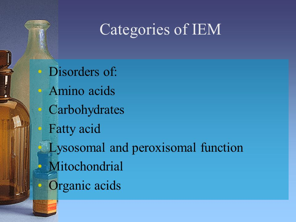 Labs: Urine organic acids Ketonuria (in the NB)- pathognomonic of IEM Neutropenia, thrombocytopenia +/- hyperammonemia Abnormal acylcarnitine