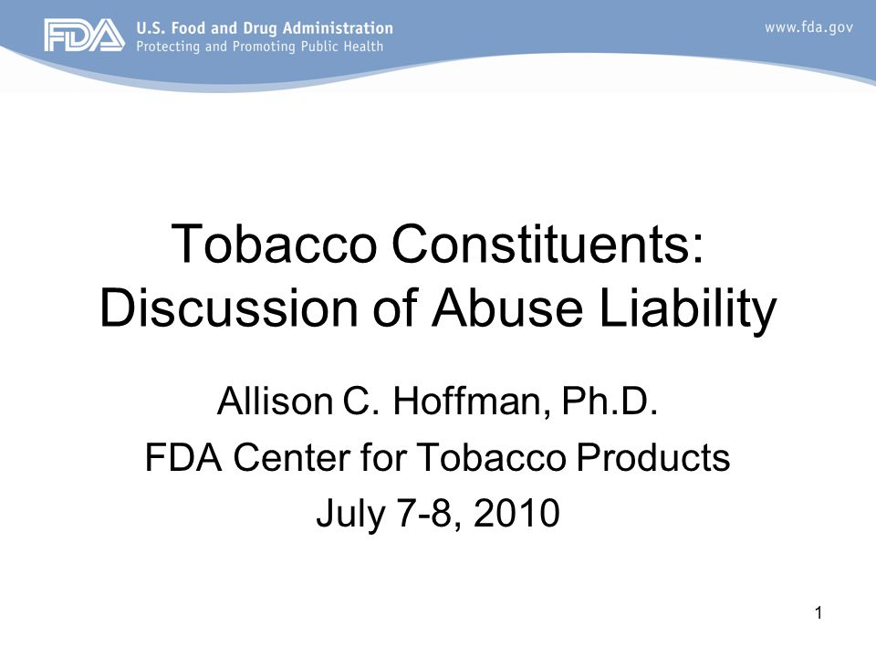 1 Tobacco Constituents: Discussion of Abuse Liability Allison C.