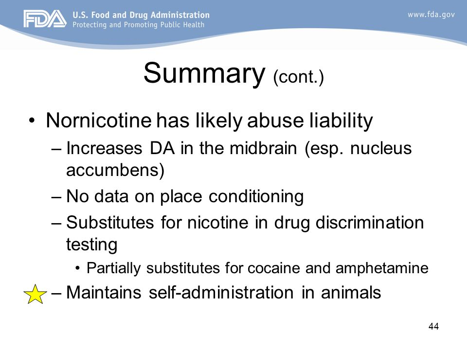 44 Summary (cont.) Nornicotine has likely abuse liability –Increases DA in the midbrain (esp.