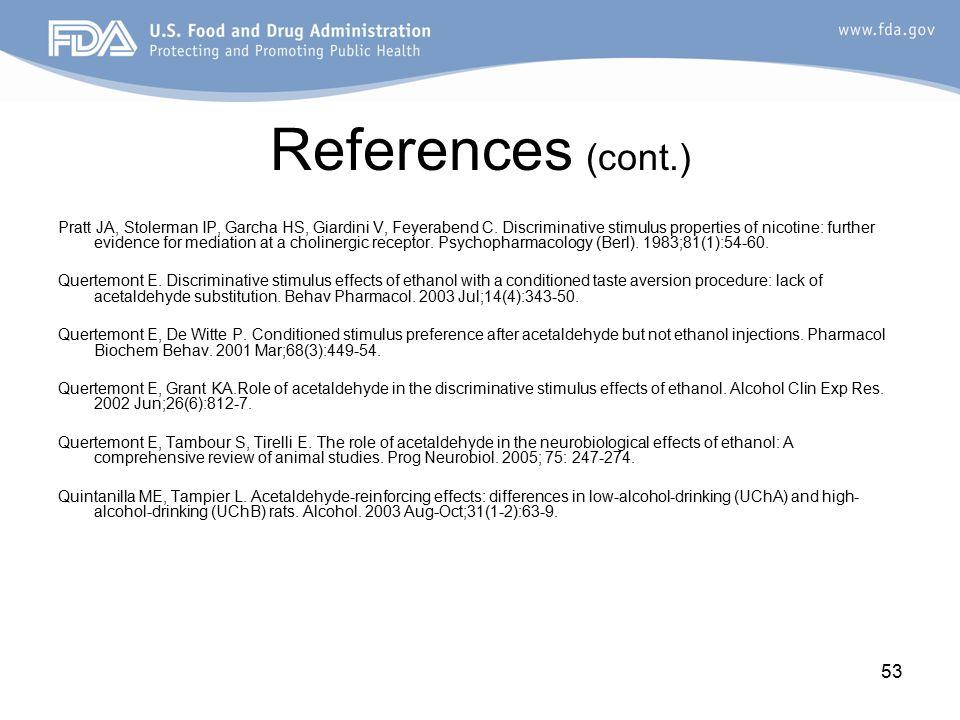 53 References (cont.) Pratt JA, Stolerman IP, Garcha HS, Giardini V, Feyerabend C.