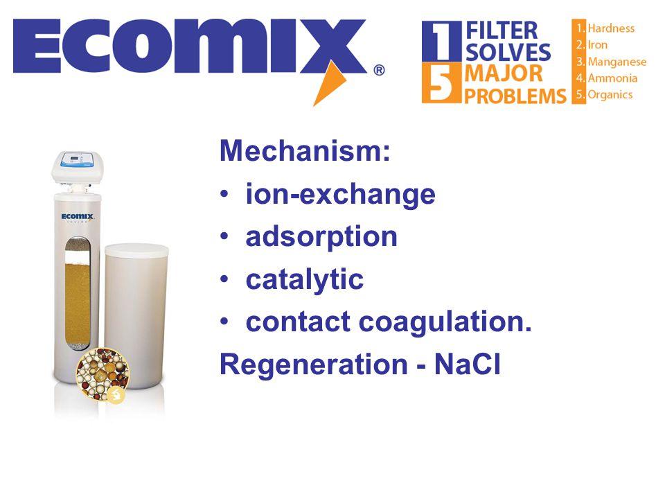 Mechanism: ion-exchange adsorption catalytic contact coagulation. Regeneration - NaCl