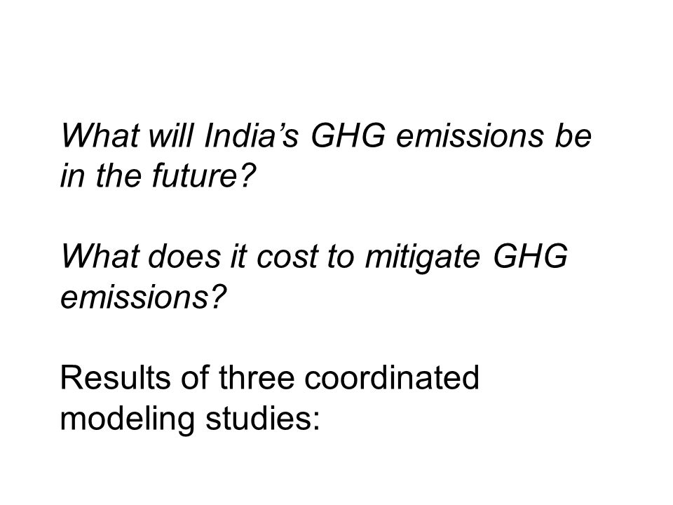 What will India's GHG emissions be in the future. What does it cost to mitigate GHG emissions.