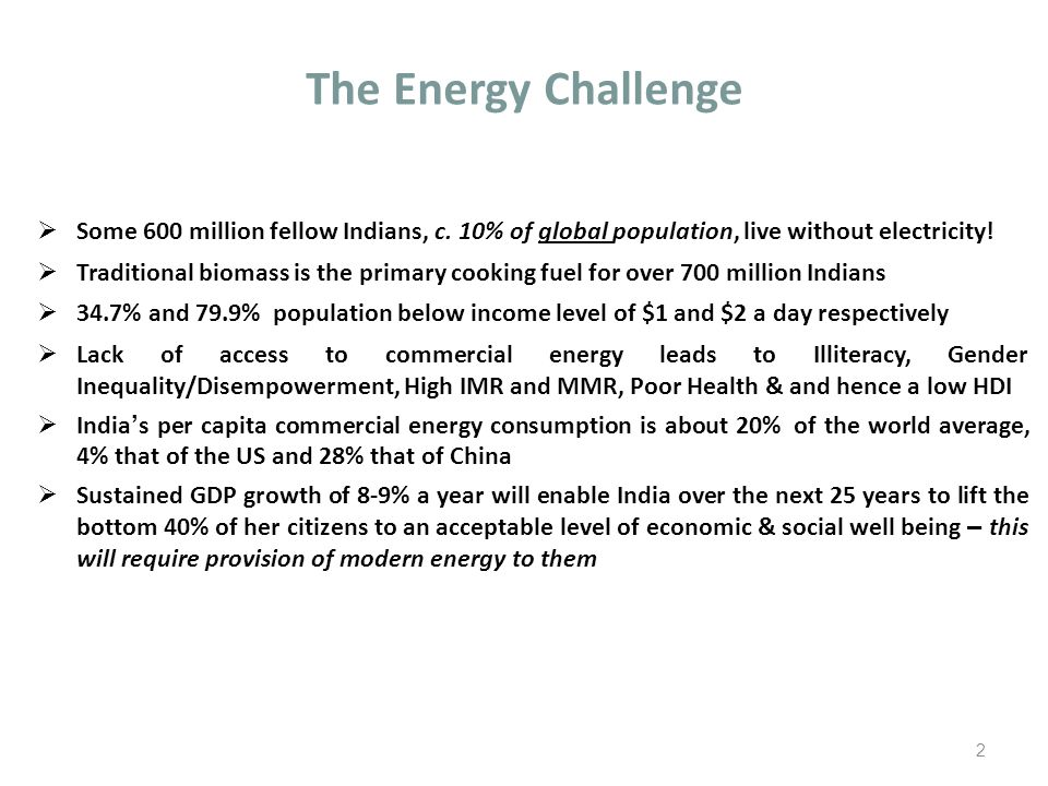 The Energy Challenge  Some 600 million fellow Indians, c.