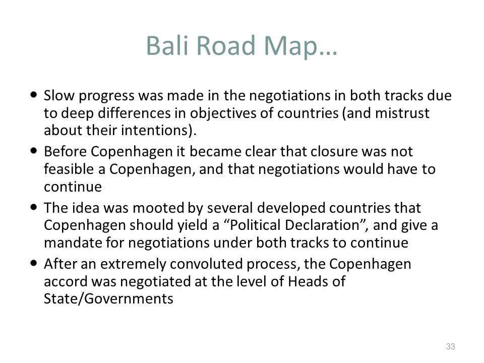 Bali Road Map… Slow progress was made in the negotiations in both tracks due to deep differences in objectives of countries (and mistrust about their intentions).