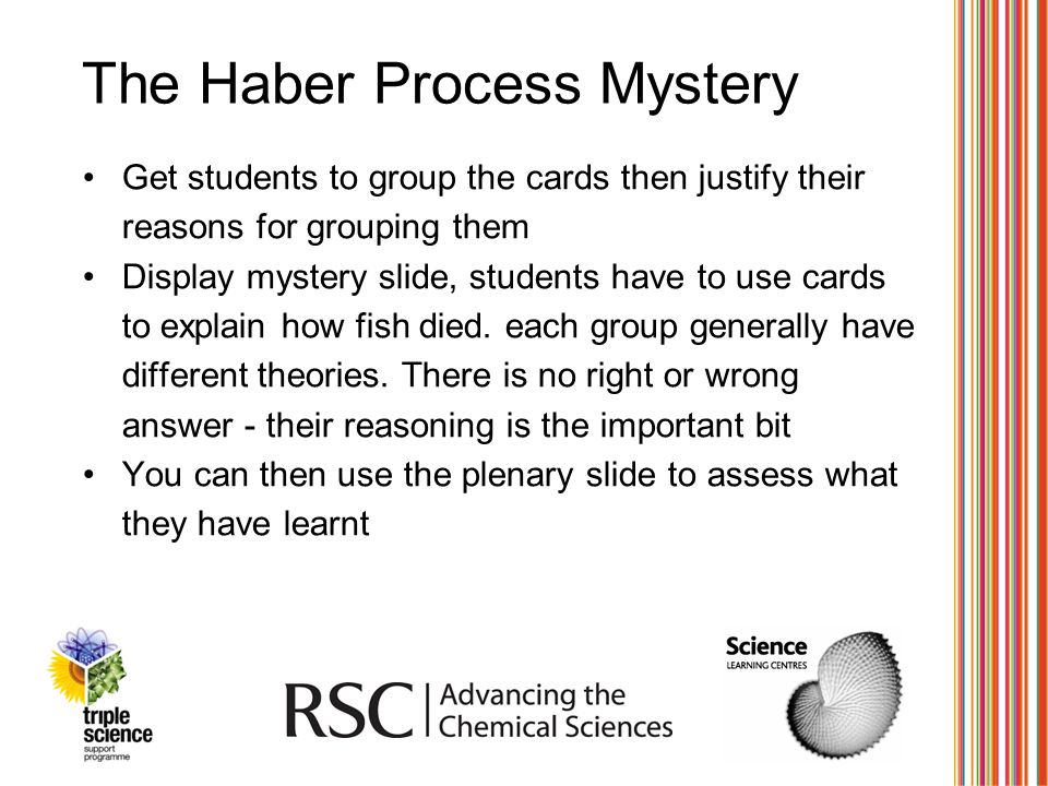 The Haber Process Mystery Get students to group the cards then justify their reasons for grouping them Display mystery slide, students have to use car